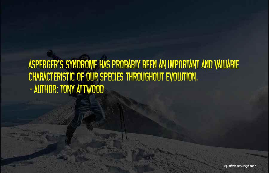 Having Aspergers Quotes By Tony Attwood