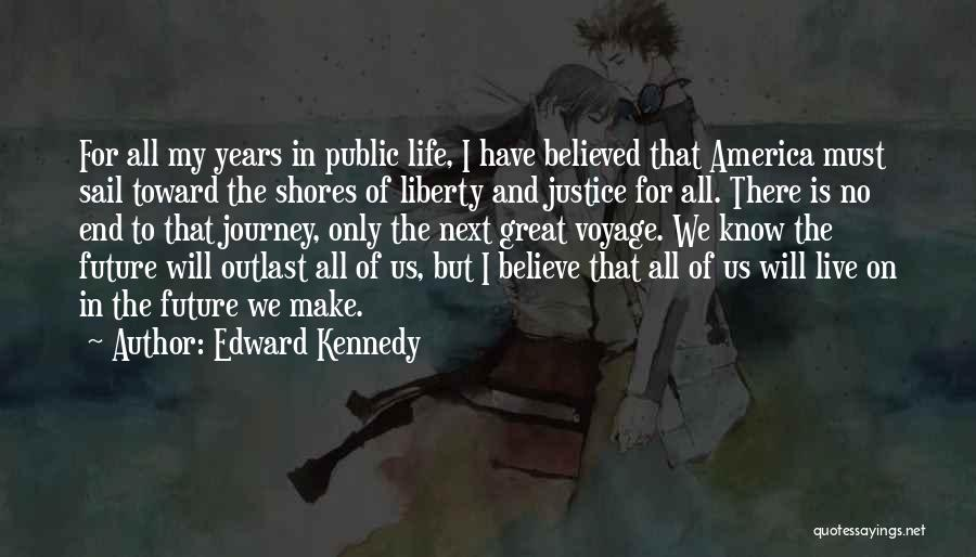 Having Believe In Yourself Quotes By Edward Kennedy