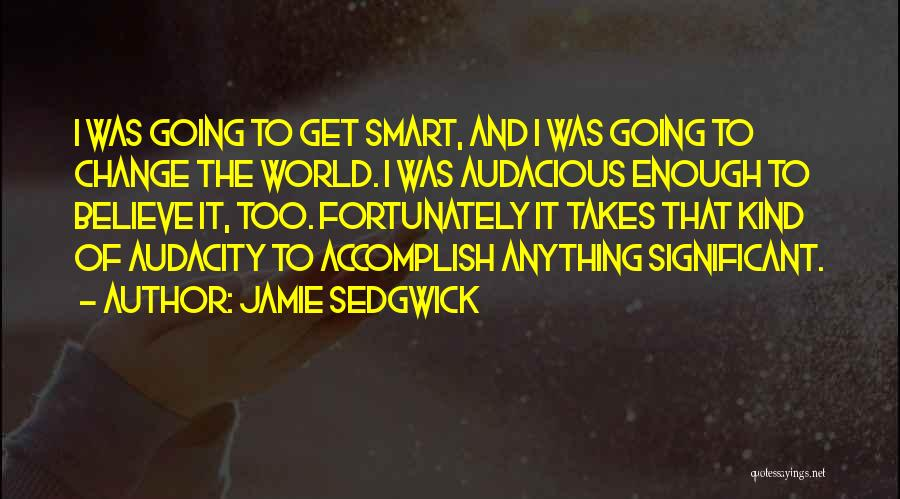 Having Believe In Yourself Quotes By Jamie Sedgwick