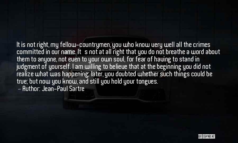 Having Believe In Yourself Quotes By Jean-Paul Sartre