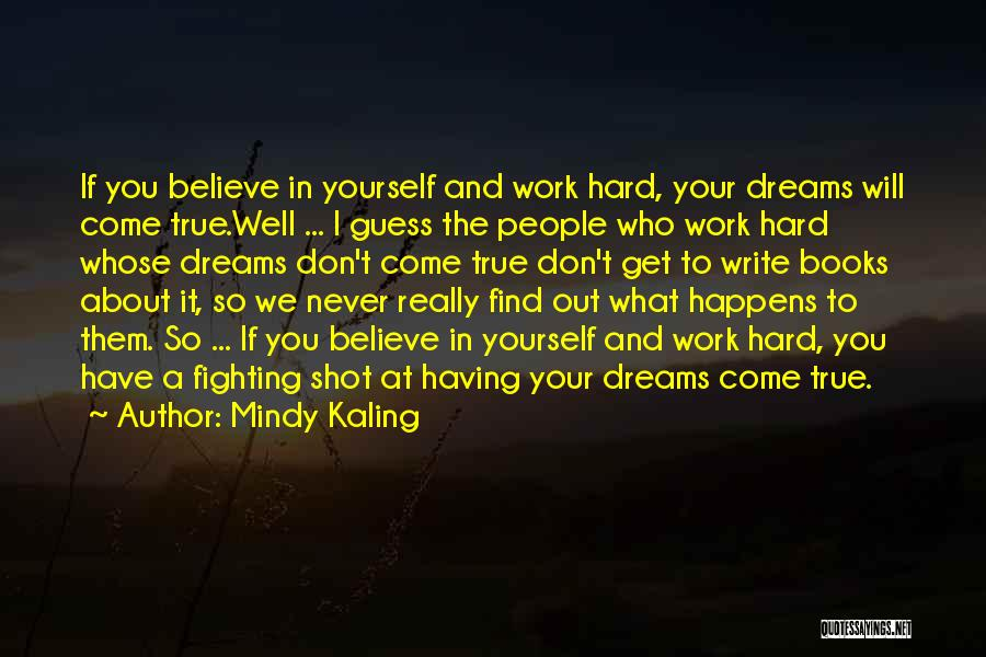 Having Believe In Yourself Quotes By Mindy Kaling