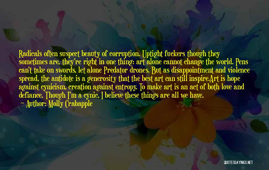 Having Believe In Yourself Quotes By Molly Crabapple