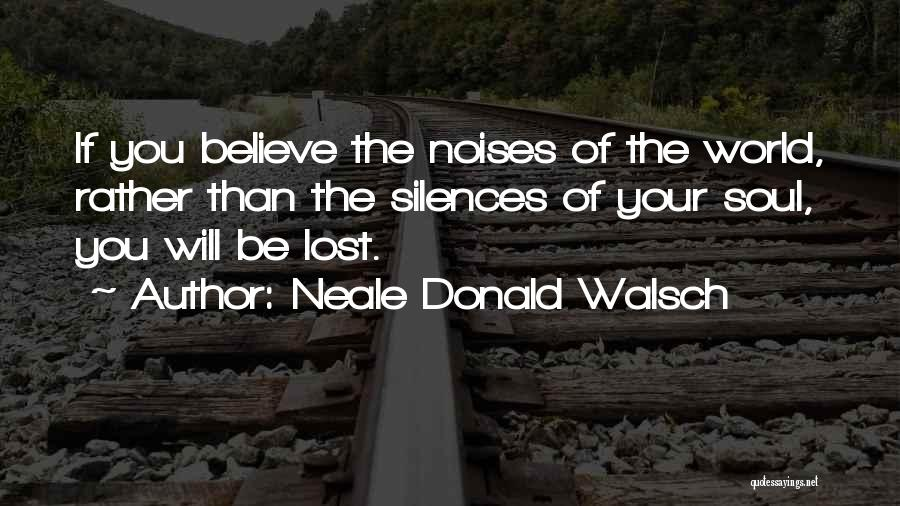 Having Believe In Yourself Quotes By Neale Donald Walsch