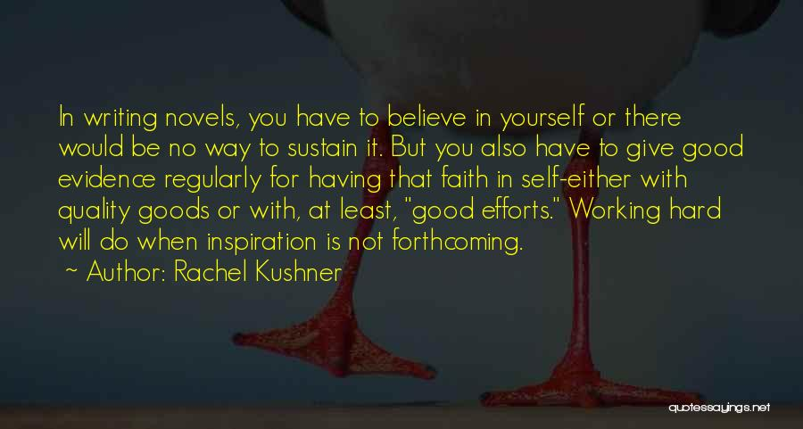 Having Believe In Yourself Quotes By Rachel Kushner