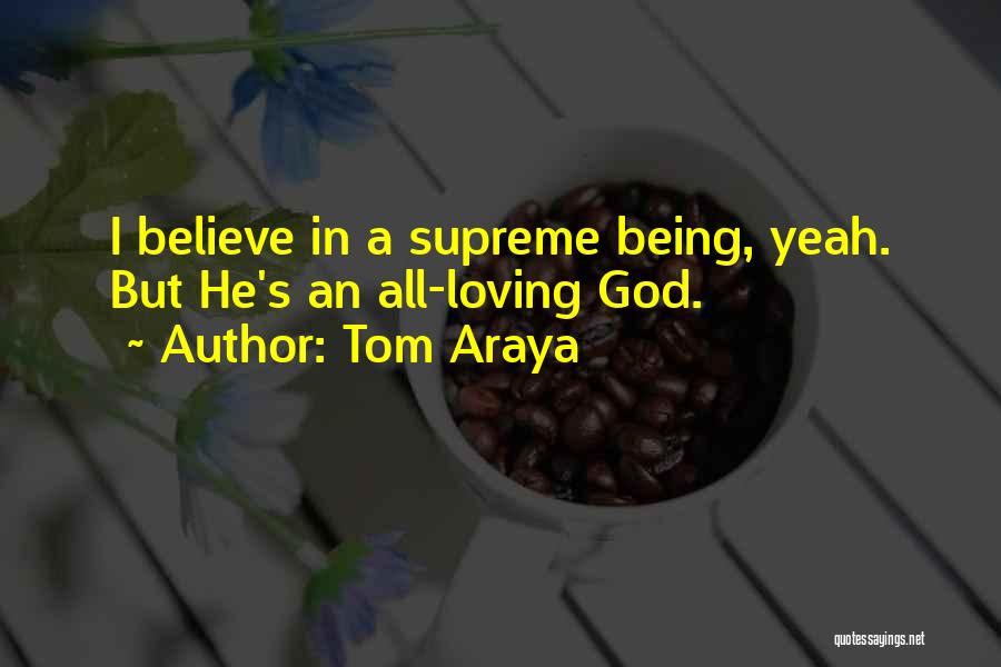 Having Believe In Yourself Quotes By Tom Araya