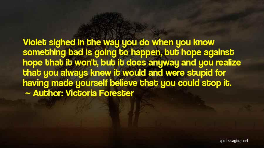 Having Believe In Yourself Quotes By Victoria Forester