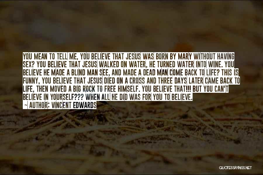 Having Believe In Yourself Quotes By Vincent Edwards