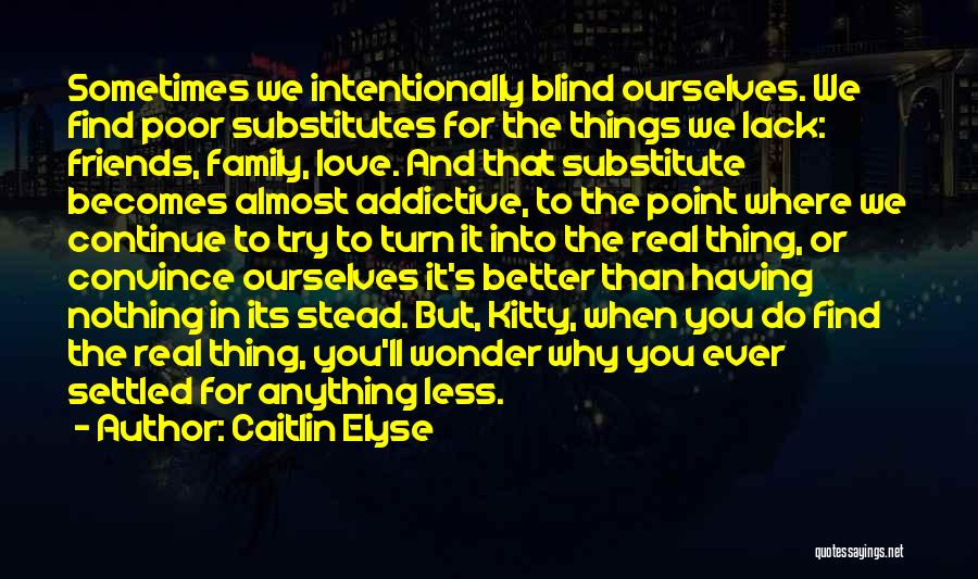 Having Better Things To Do Quotes By Caitlin Elyse