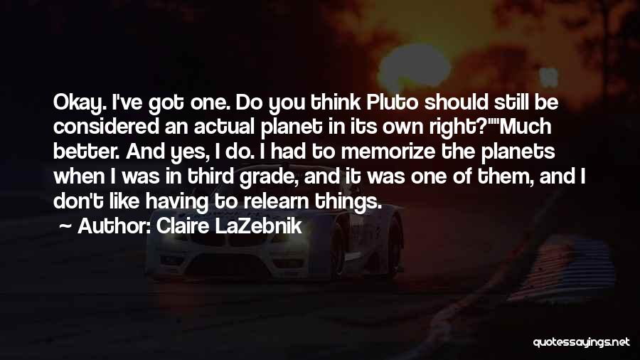 Having Better Things To Do Quotes By Claire LaZebnik