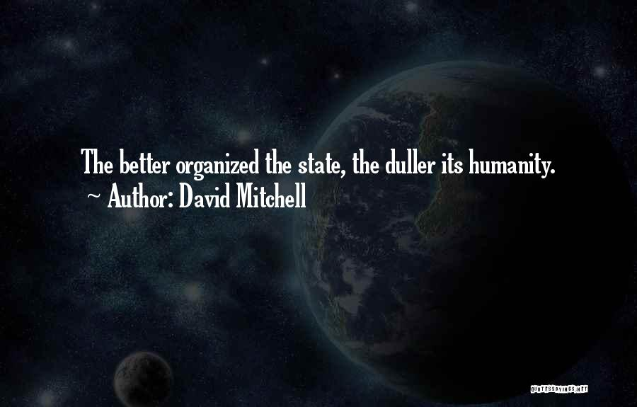 Having Better Things To Do Quotes By David Mitchell