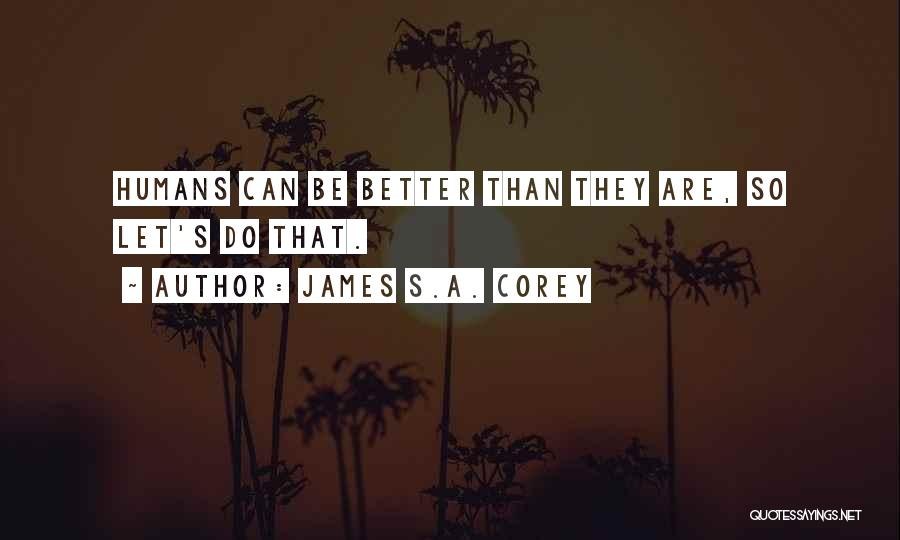 Having Better Things To Do Quotes By James S.A. Corey