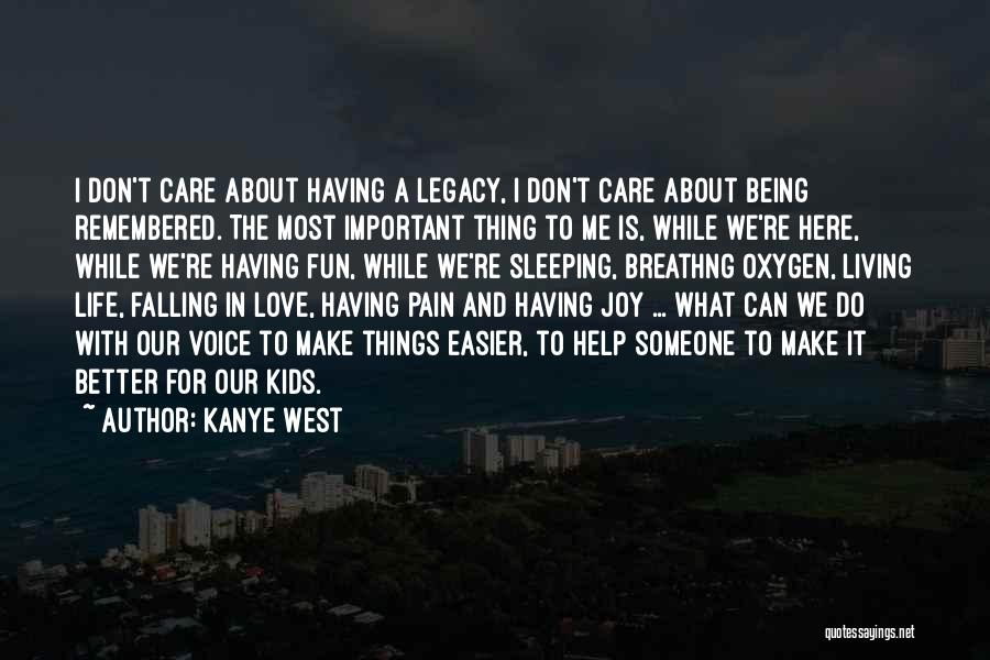 Having Better Things To Do Quotes By Kanye West