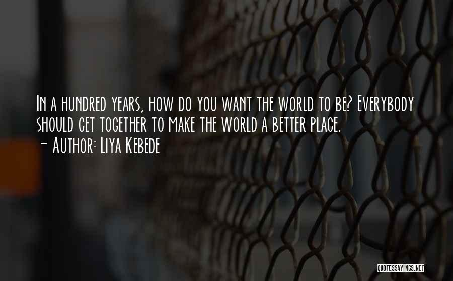 Having Better Things To Do Quotes By Liya Kebede