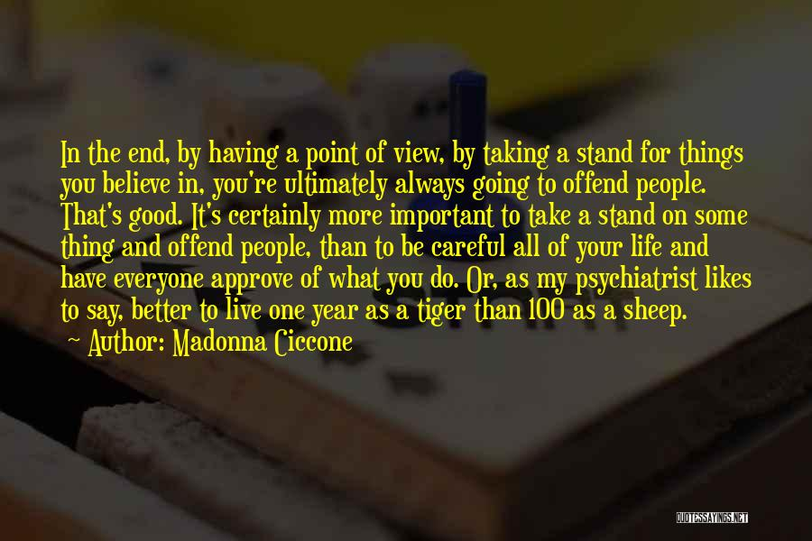 Having Better Things To Do Quotes By Madonna Ciccone