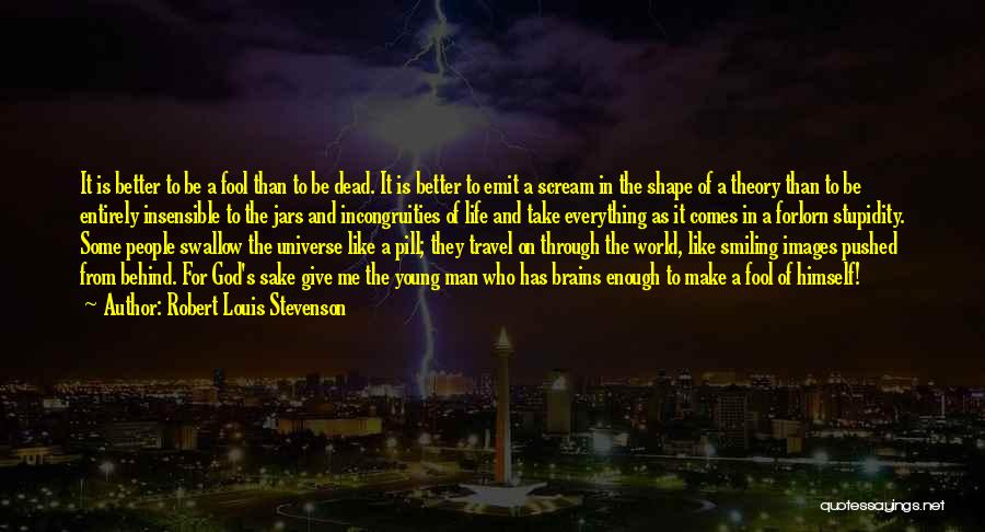 Having Better Things To Do Quotes By Robert Louis Stevenson