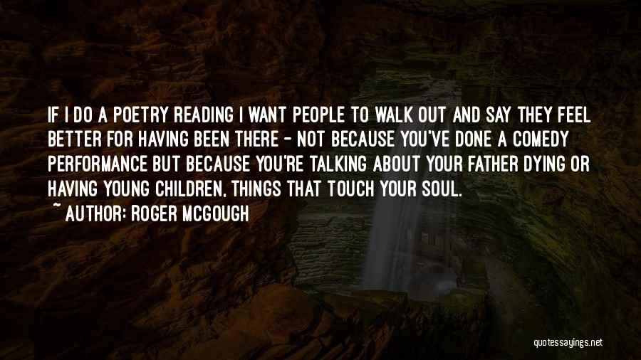 Having Better Things To Do Quotes By Roger McGough