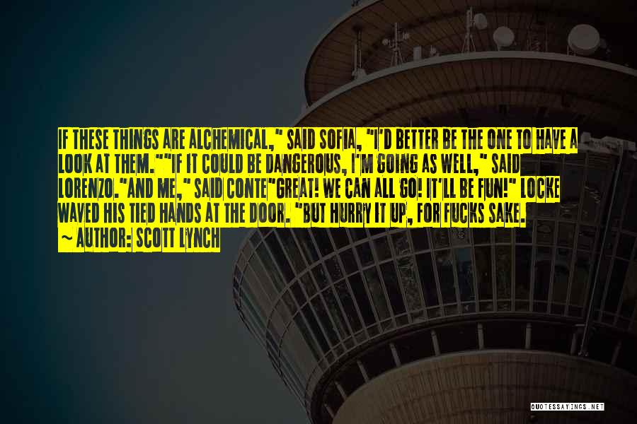 Having Better Things To Do Quotes By Scott Lynch