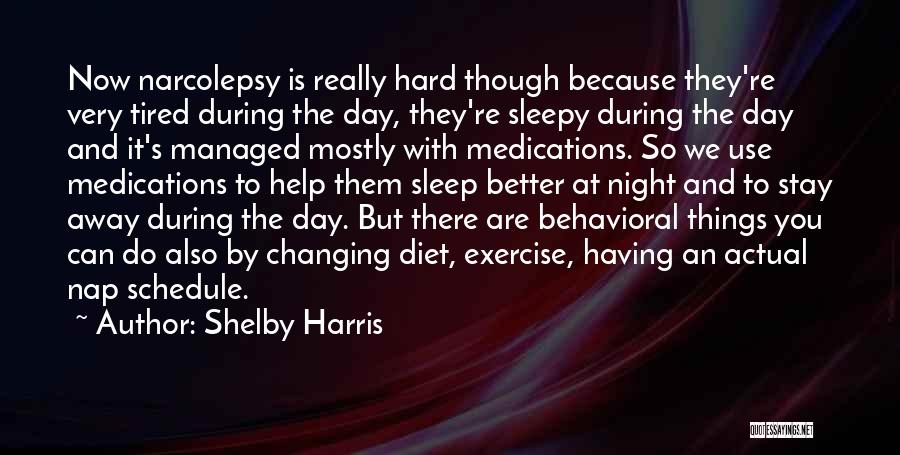 Having Better Things To Do Quotes By Shelby Harris