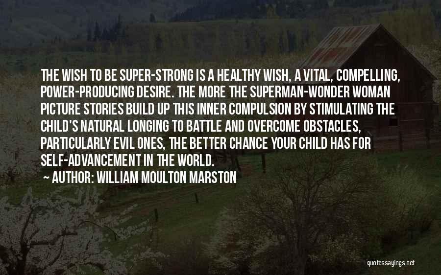 Having Better Things To Do Quotes By William Moulton Marston