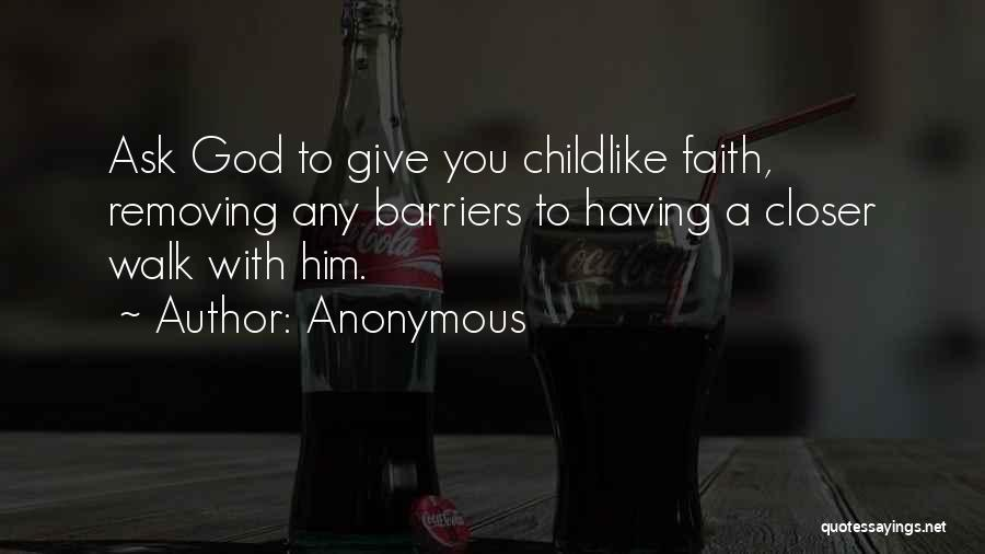 Having Childlike Faith Quotes By Anonymous