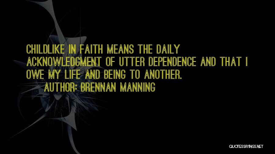 Having Childlike Faith Quotes By Brennan Manning