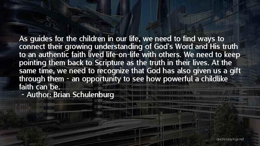 Having Childlike Faith Quotes By Brian Schulenburg