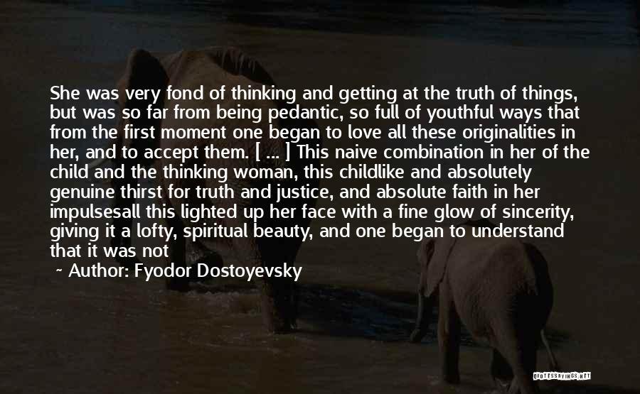 Having Childlike Faith Quotes By Fyodor Dostoyevsky