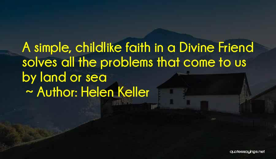 Having Childlike Faith Quotes By Helen Keller