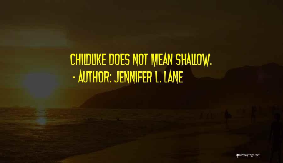 Having Childlike Faith Quotes By Jennifer L. Lane