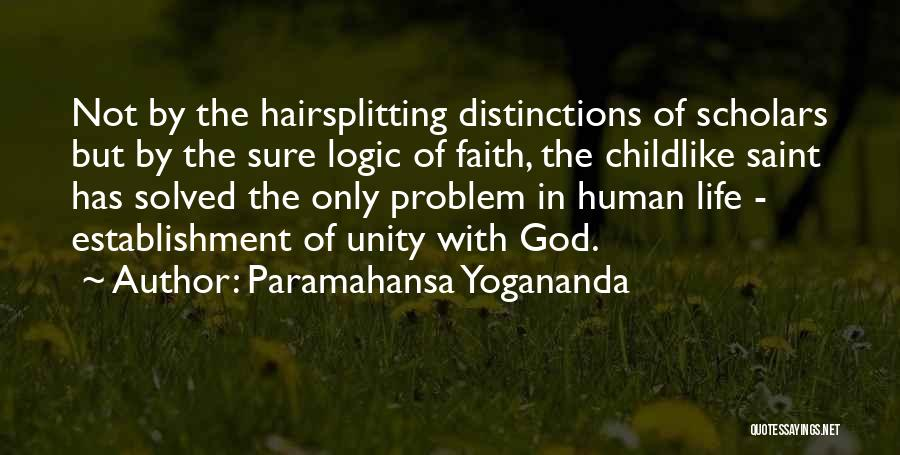 Having Childlike Faith Quotes By Paramahansa Yogananda