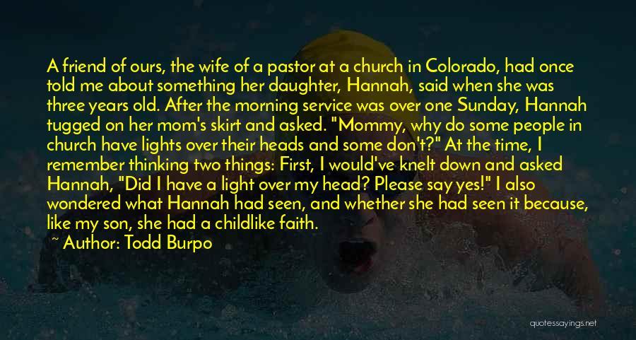 Having Childlike Faith Quotes By Todd Burpo