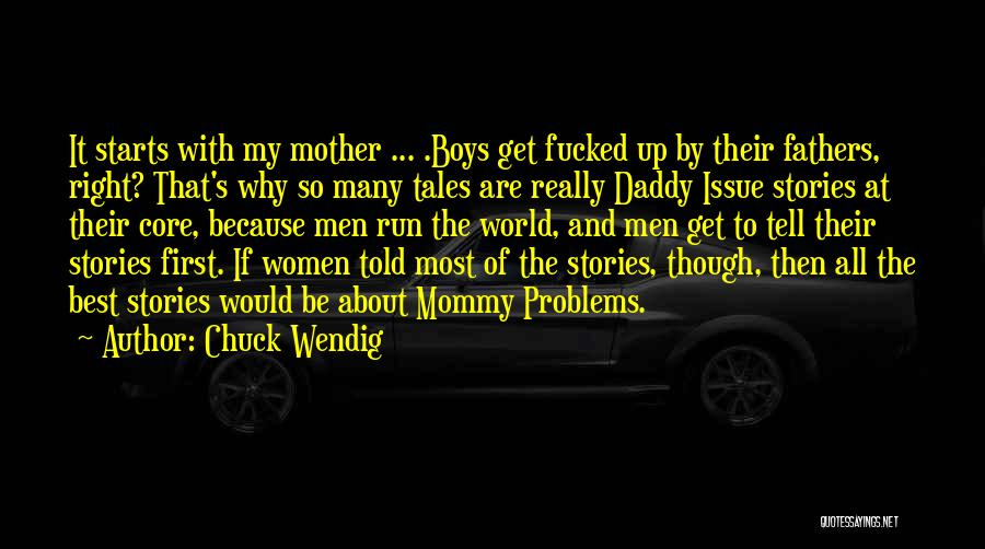Having Daddy Issues Quotes By Chuck Wendig