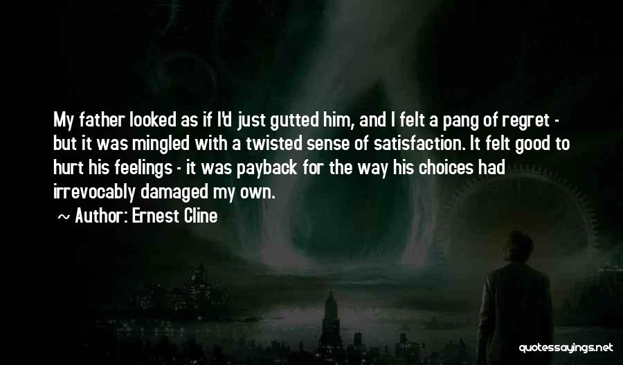 Having Daddy Issues Quotes By Ernest Cline