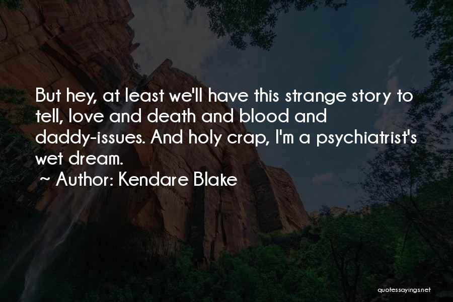 Having Daddy Issues Quotes By Kendare Blake