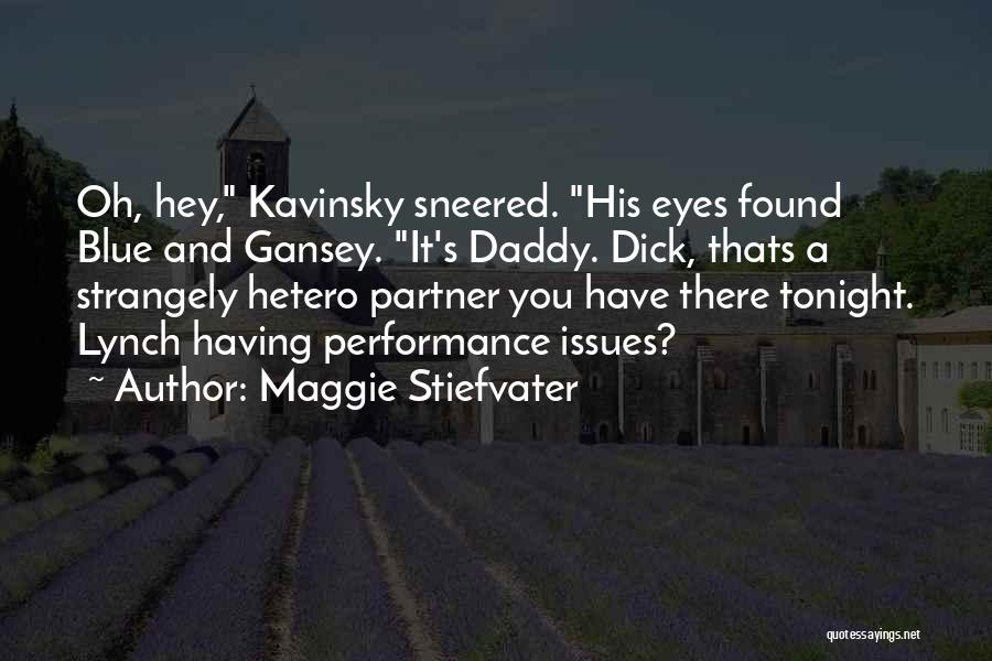 Having Daddy Issues Quotes By Maggie Stiefvater