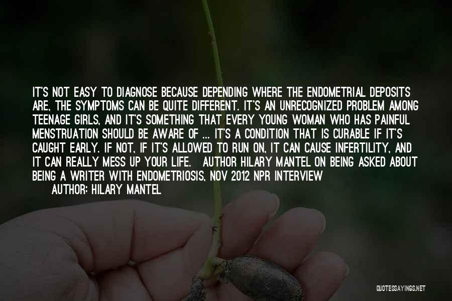 Having Endometriosis Quotes By Hilary Mantel