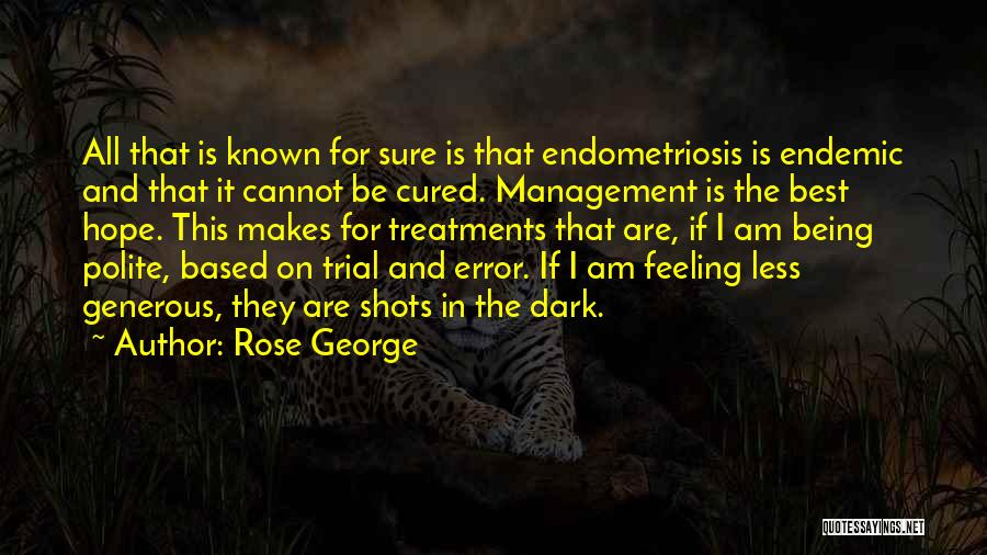 Having Endometriosis Quotes By Rose George
