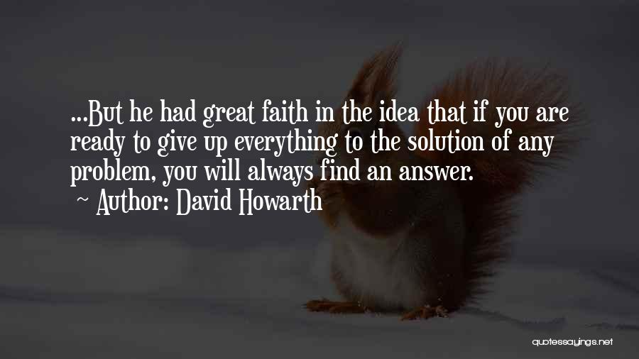 Having Faith Everything Will Be Ok Quotes By David Howarth