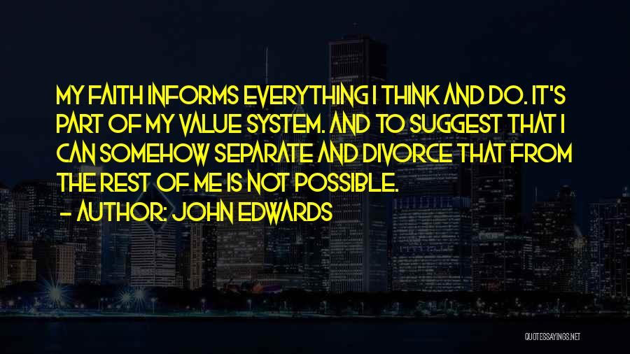 Having Faith Everything Will Be Ok Quotes By John Edwards