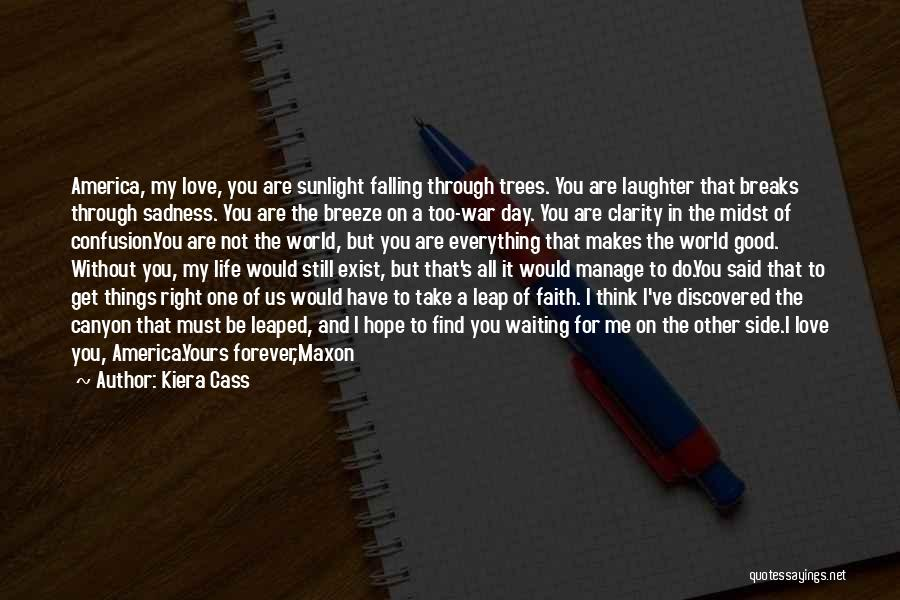 Having Faith Everything Will Be Ok Quotes By Kiera Cass