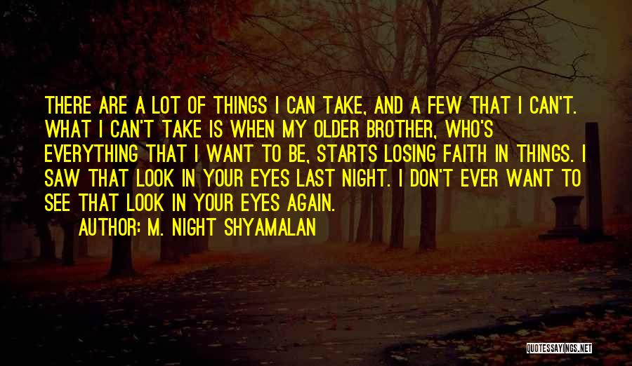 Having Faith Everything Will Be Ok Quotes By M. Night Shyamalan