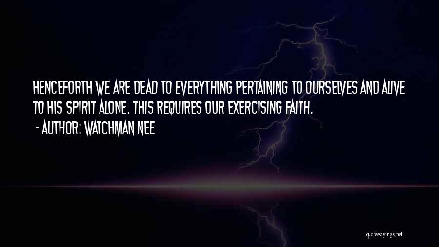 Having Faith Everything Will Be Ok Quotes By Watchman Nee