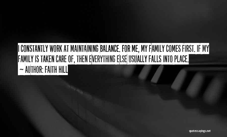 Having Faith That Everything Will Work Out Quotes By Faith Hill