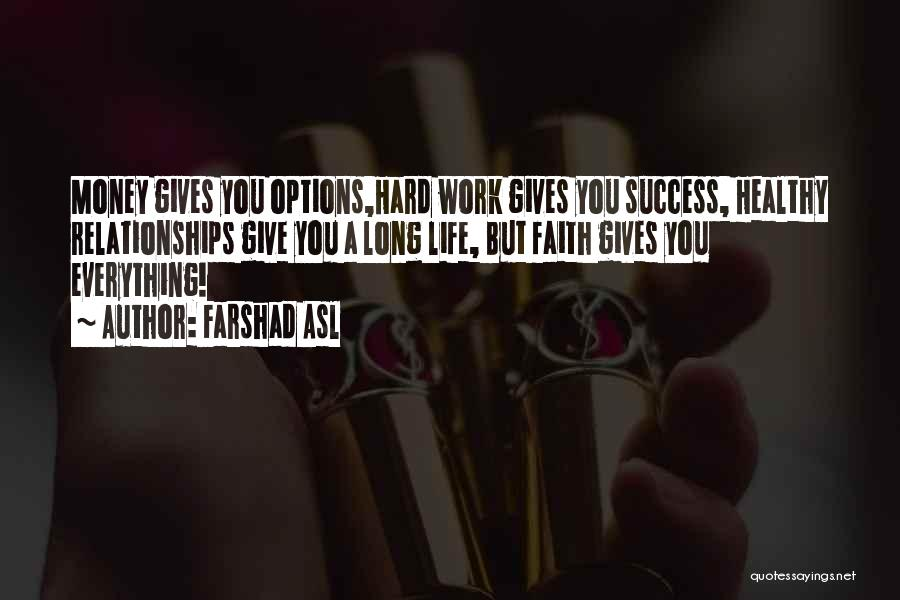 Having Faith That Everything Will Work Out Quotes By Farshad Asl