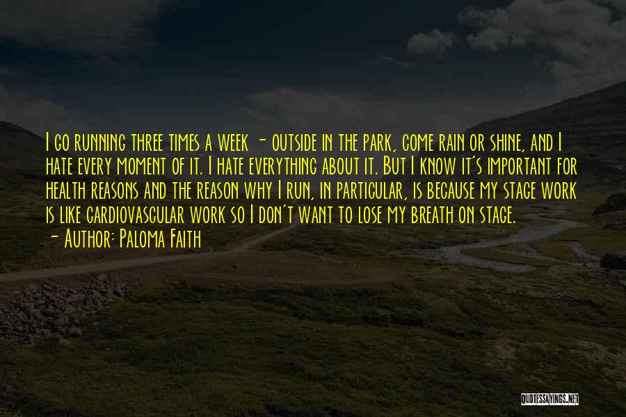Having Faith That Everything Will Work Out Quotes By Paloma Faith