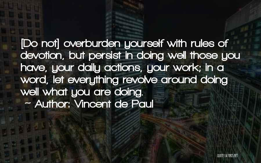 Having Faith That Everything Will Work Out Quotes By Vincent De Paul