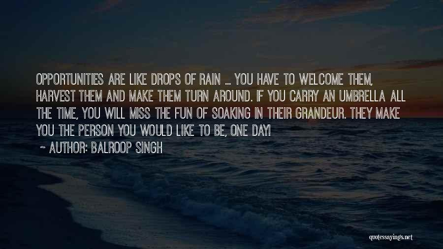 Having Fun In The Rain Quotes By Balroop Singh