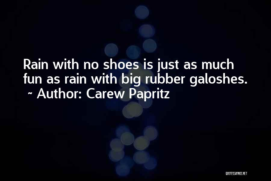 Having Fun In The Rain Quotes By Carew Papritz