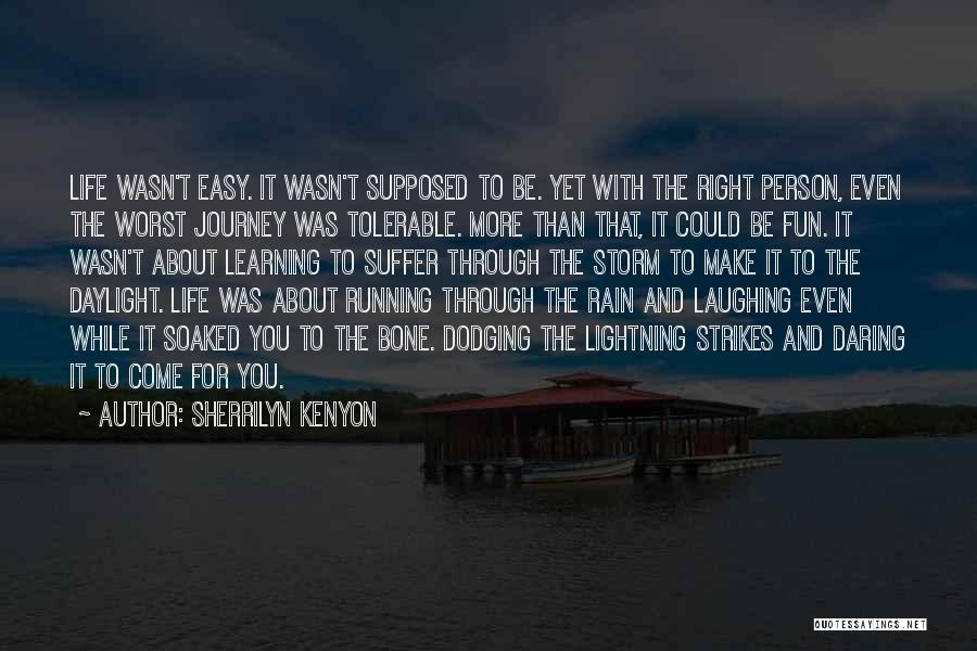 Having Fun In The Rain Quotes By Sherrilyn Kenyon
