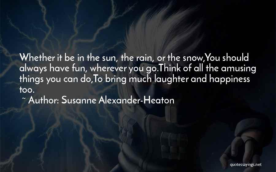 Having Fun In The Rain Quotes By Susanne Alexander-Heaton